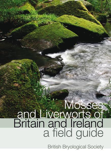 British Bryological Society Mosses and Liverworts of Britain and Ireland