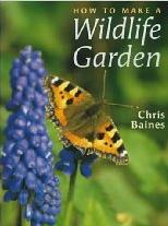 How to Make a Wildlife Garden, by Chris Baines