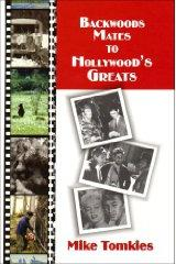 Backwoods Mates to Hollywood's Greats, Mike Tomkies