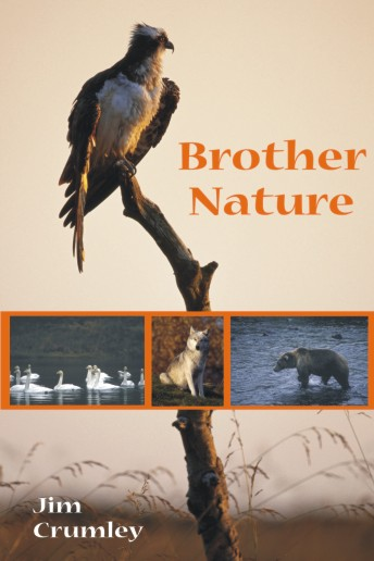 Brother Nature, Jim Crumley