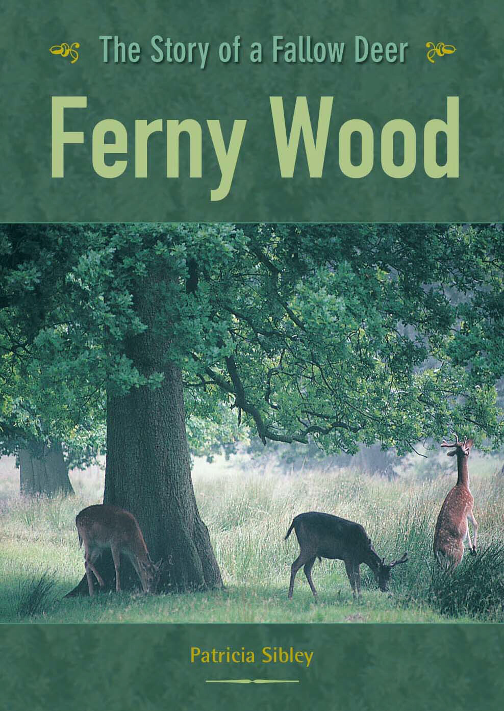 Ferny Wood, The Story of a Fallow Deer, Patricia Sibley
