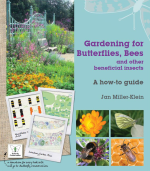 Gardening for Butterflies, Bees and other beneficial insects, by Jan Miller-Klein