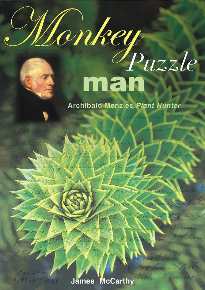 Monkey Puzzle Man, Archibald Menzies, Plant Hunter
