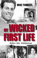 My Wicked First Life, Mike Tomkies